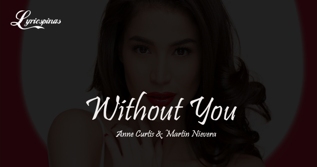 anne curtis and martin nievera  without you