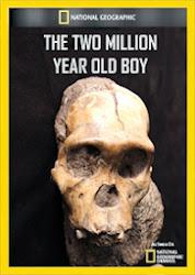 The 2 Million Year Old Boy