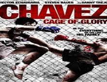 مشاهدة فيلم Chavez Cage of Glory مترجم اون لاين