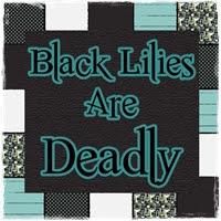 BlackLiliesAreDeadly