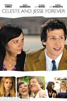 Tình Vĩnh Cửu - Celeste & Jesse Forever (2012) Poster