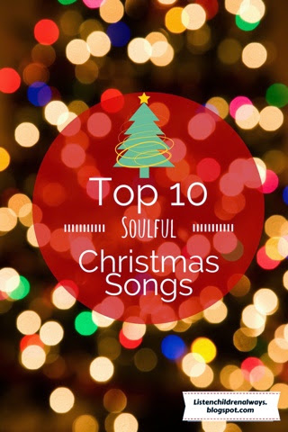 My Top 10 Favorite Soulful Christmas Songs – Listen Children Always