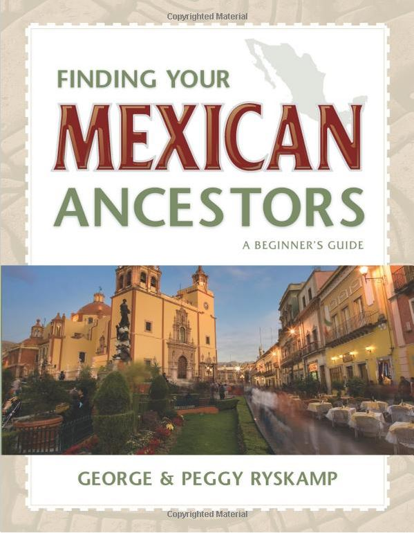 Finding Your Mexican Ancestors a Beginner's Guide