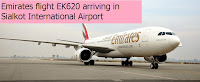 Emirates Airline Flight EK620 arriving in Sailkot International Airport Pakistan