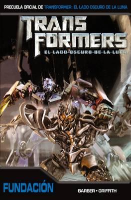 Transformers: El lado oscuro de la Luna - Precuela: Fundación