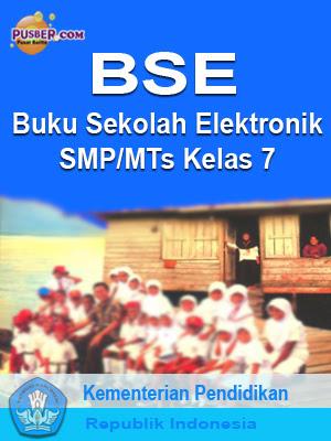 Download Buku Elektronik BSE SMP MTs  kelas 7, Download Buku Sekolah Elektronik SMP