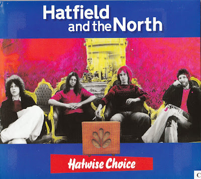 Hatfield And The North ~ 2005 ~ Hatwise Choice