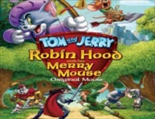 فيلم Tom and Jerry Robin Hood and His Merry Mouse