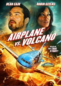 Bay Vào Núi Lửa - Airplane Vs Volcano poster