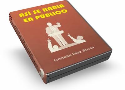 ASÍ SE HABLA EN PUBLICO, Germán Díaz Sossa