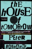 Michelle's Review: The House of Tomorrow by Peter Bognanni