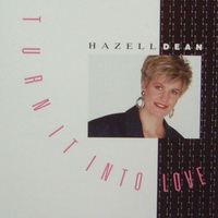Hazell Dean - Turn It Into Love (Single)