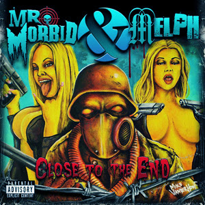 Mr Morbid & Melph - Close To The End