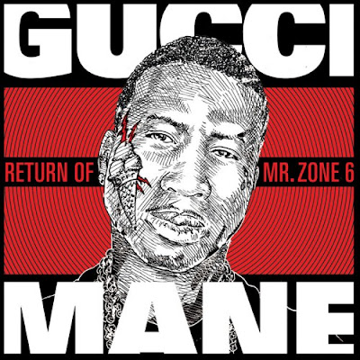 Gucci Mane – The Return Of Mr. Zone 6 (2011)