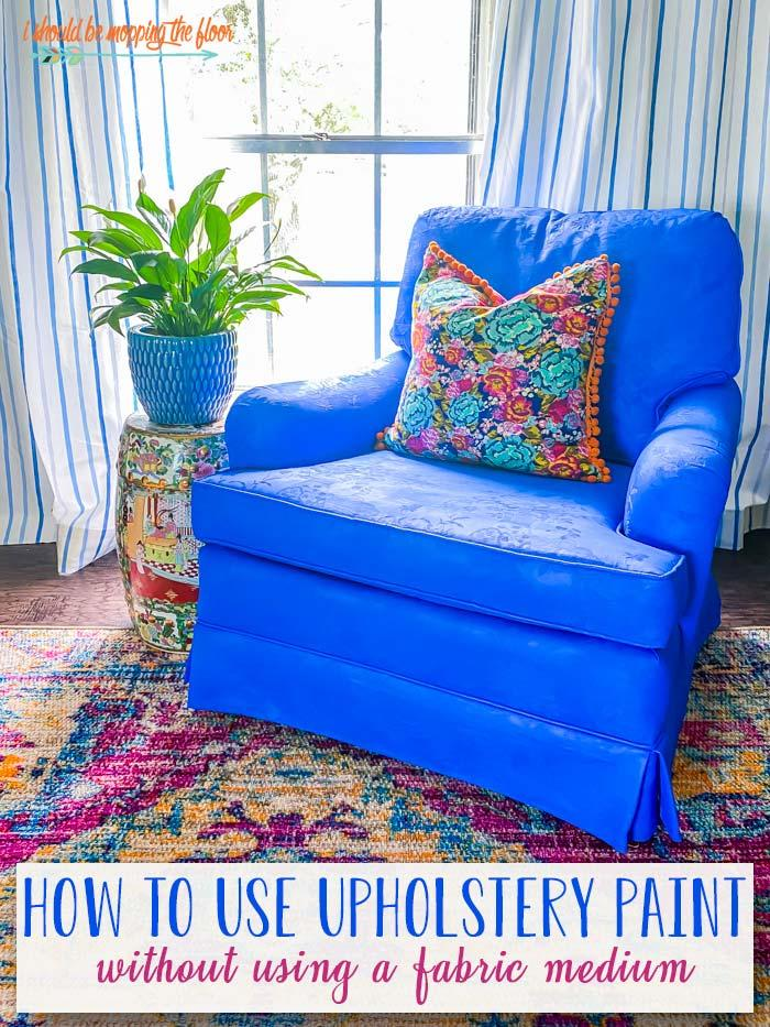 How to Use Upholstery Paint without Fabric Medium