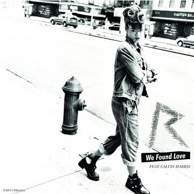 We Found Love by Rihanna ft. Calvin Harris
