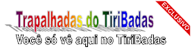 Trapalhadas do TiriBadas