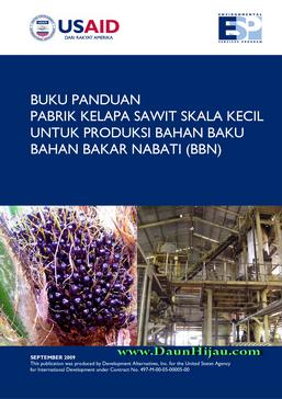 Buku Panduan Pabrik Kelapa Sawit Skala Kecil Untuk Produksi  Bahan Baku Bahan Bakar Nabati (BBN)