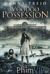 Mất Đi Linh Hồn - Voodoo Possession poster