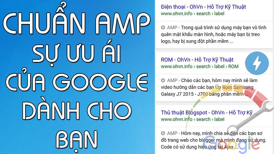 Chuẩn AMP Blogger - Sự ưu ái của Google dành cho bạn