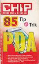 Chip Edisi Buku Khusus 85 Tip & Trik PDA