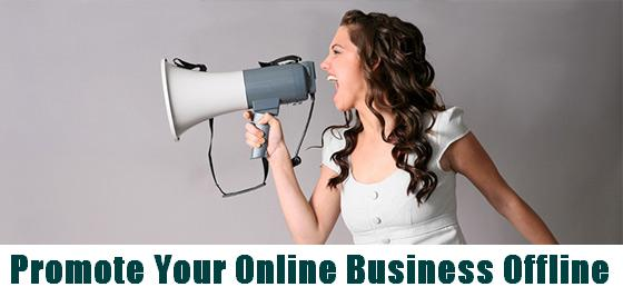 Promote Your Online Business Offline