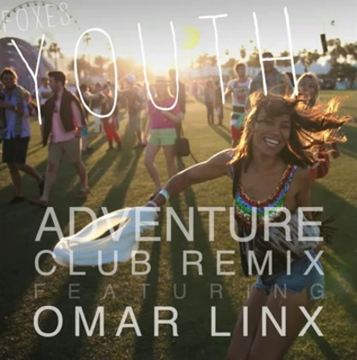 Omar LinX ft. Foxes - Youth (Adventure Club Remix)