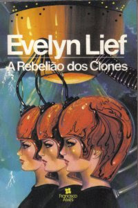 A Rebelião dos Clones, Evelyn Lief, Francisco Alves