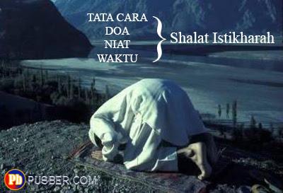 Tata cara dan Doa niat Shalat Istikharah