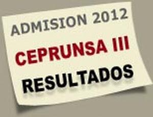 Resultado Ceprunsa 2012 Tercera fase III Examen 17 MARZO