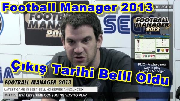 Football Manager 2013'ün Çıkış Tarihi Belli Oldu