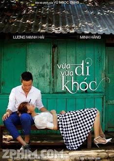 Vừa Đi Vừa Khóc - VTV3 Trọn Bộ (2014) Poster