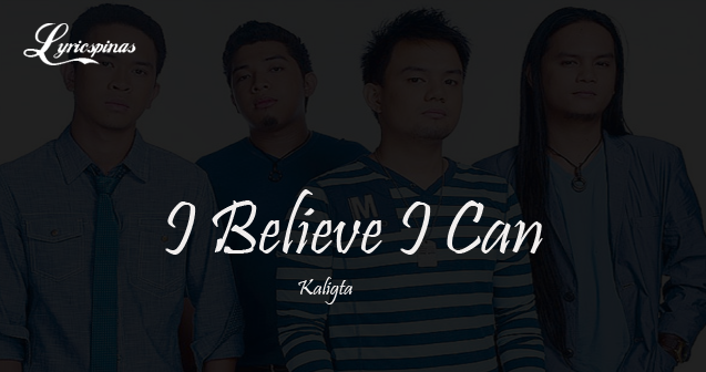 Kaligta I Believe I Can Fly Lyrics
