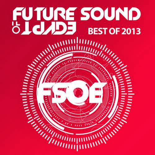 Future Sound Of Egypt – Best Of 2013 | músicas