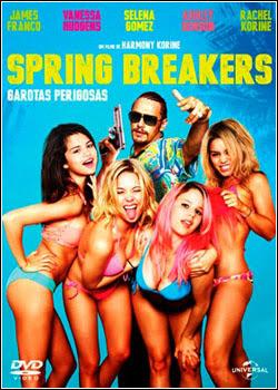 6 Spring Breakers   Garotas Perigosas   BDrip   Dual Áudio