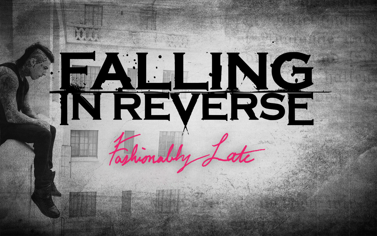 Fashionably Late Falling In Reverse Album Lyrics Lyrics To Fashionably Late