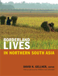 [Gellner: Borderland Lives in Northern South Asia, 2013]