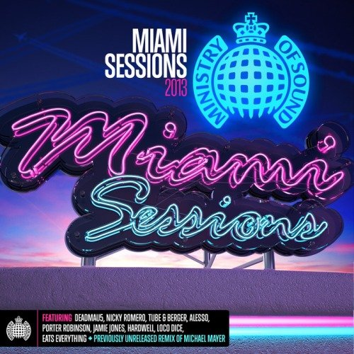 Ministry Of Sound: Miami Sessions (2013)