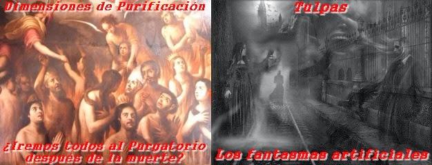 Dimensiones de Purificación: ¿Iremos todos al Purgatorio tras la muerte? - ¿Qué son los fantasmas artificiales? 11/1/2014 MADLR 10x16