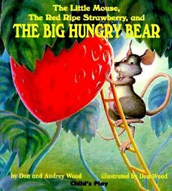 The Little Mouse, The Red Ripe Strawberry & the Big Hungry Bear book cover