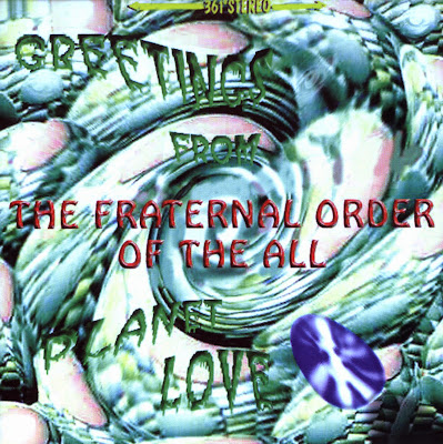 the Fraternal Order Of The All ~ 1997 ~ Greetings From Planet Love