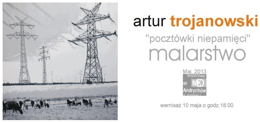 WYSTAWA - pocztówki niepamięci - artur trojanowski - malarstwo