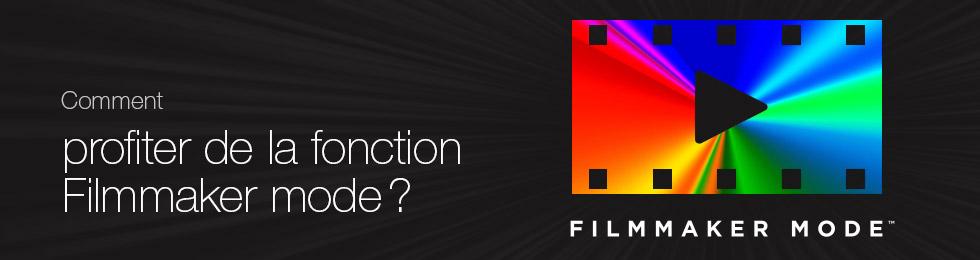 Comment profiter de la fonction Filmmaker Mode