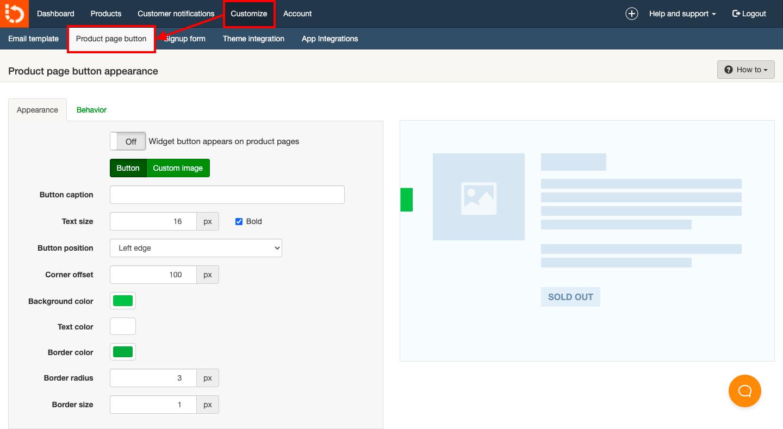 在庫切れ商品の商品ページに表示する「再入荷通知の登録ボタン」を設定します。Back In Stockの管理画面から「Customize > Product page button」をクリックします。