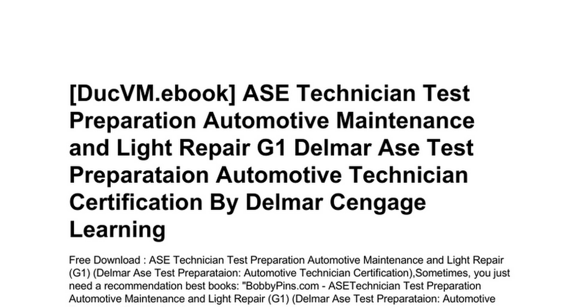 Ase Technician Test Preparation Automotive Maintenance And Light
