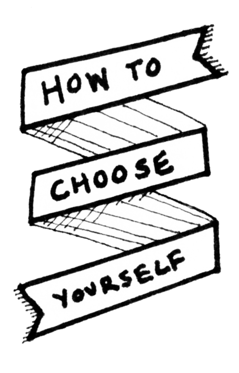 """A banner reading """"How to Choose Yourself"""""""
