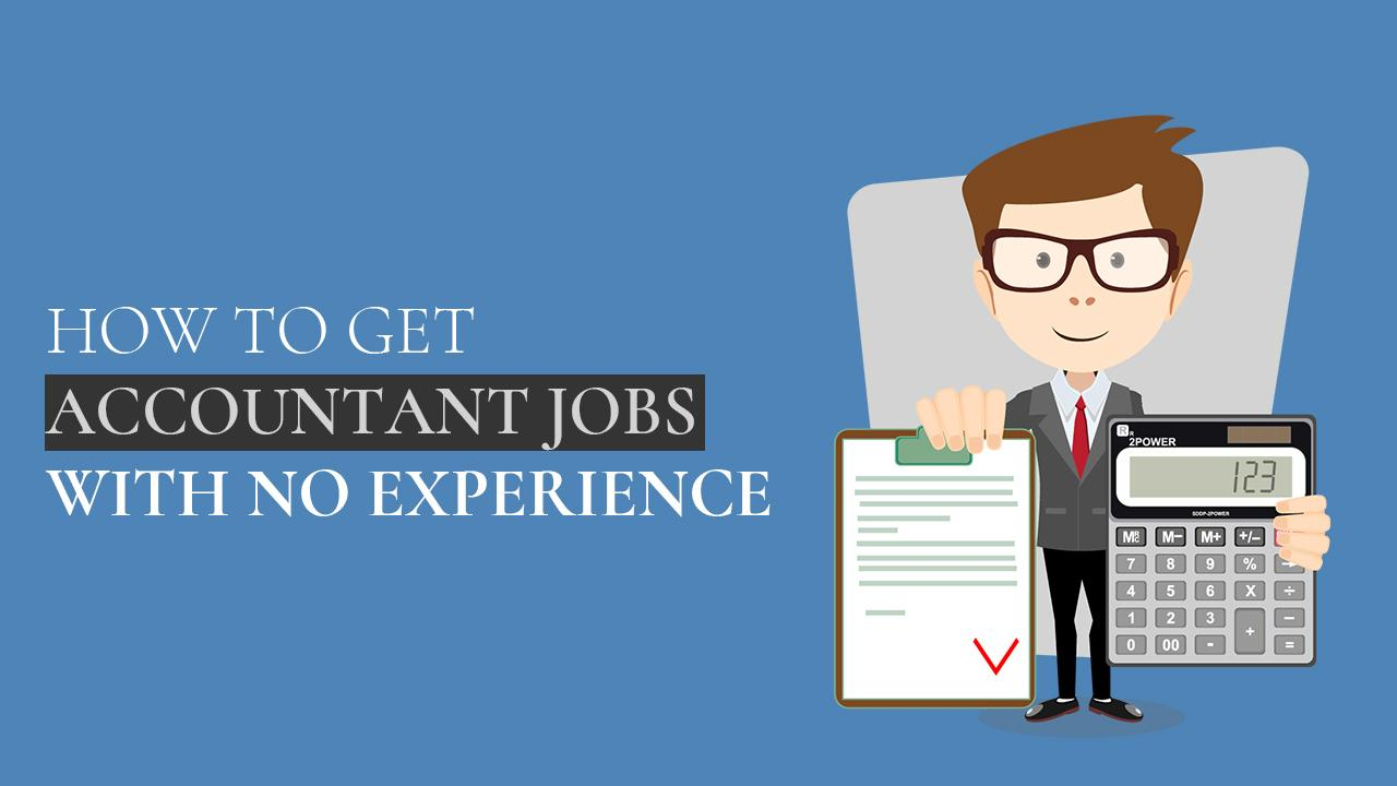 How to Get Accountant Jobs with No Experience - Rockerstop