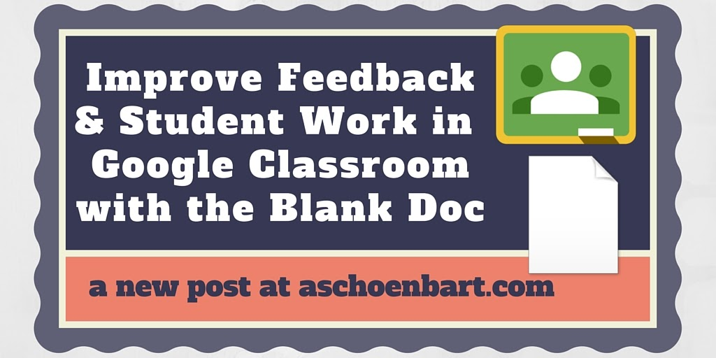 Improve Feedback & Student Work in Google Classroom with the Blank Doc