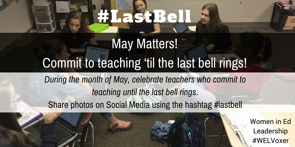 lastbellMay Matters! Commit to teaching 'til the last bell rings!.jpg
