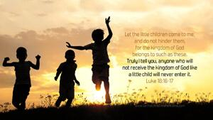 Bible Verses About Children Desktop Wallpaper Luke 18-16-17 Thumbnail